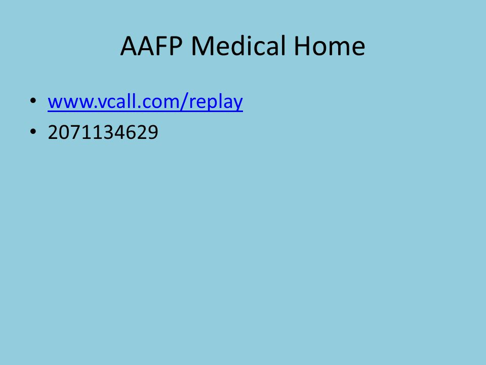 AAFP Medical Home www.vcall.com/replay 2071134629