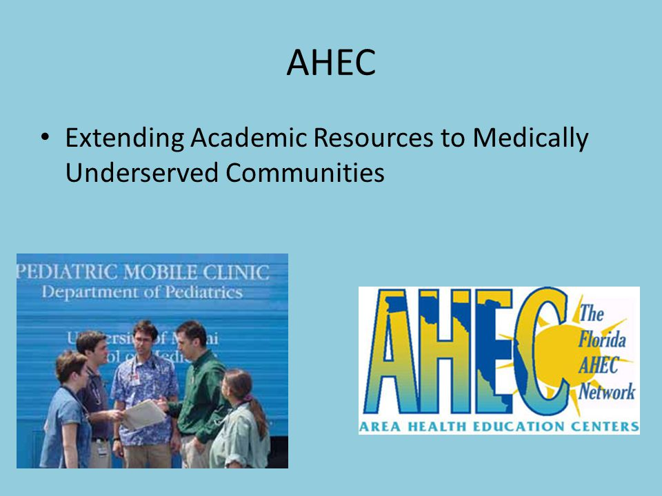 AHEC Extending Academic Resources to Medically Underserved Communities