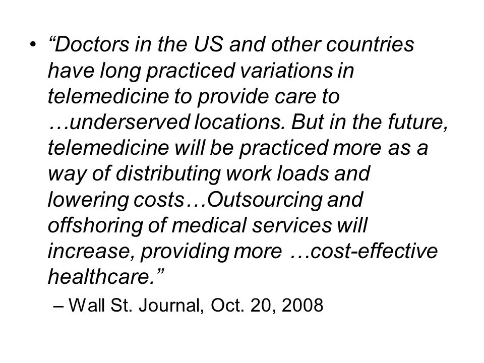 Doctors in the US and other countries have long practiced variations in telemedicine to provide care to …underserved locations.