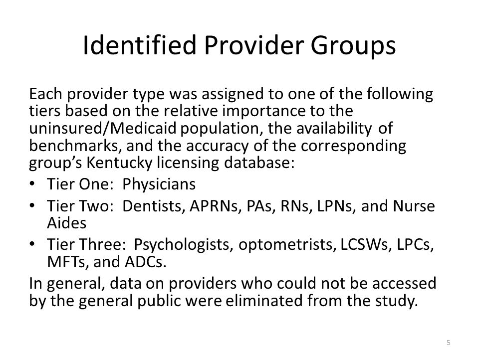 Identified Provider Groups Each provider type was assigned to one of the following tiers based on the relative importance to the uninsured/Medicaid po