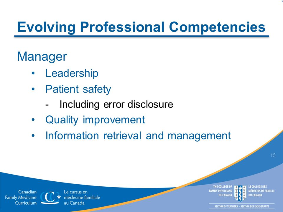 Evolving Professional Competencies Manager Leadership Patient safety  Including error disclosure Quality improvement Information retrieval and manage