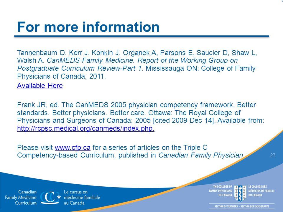 For more information Tannenbaum D, Kerr J, Konkin J, Organek A, Parsons E, Saucier D, Shaw L, Walsh A.
