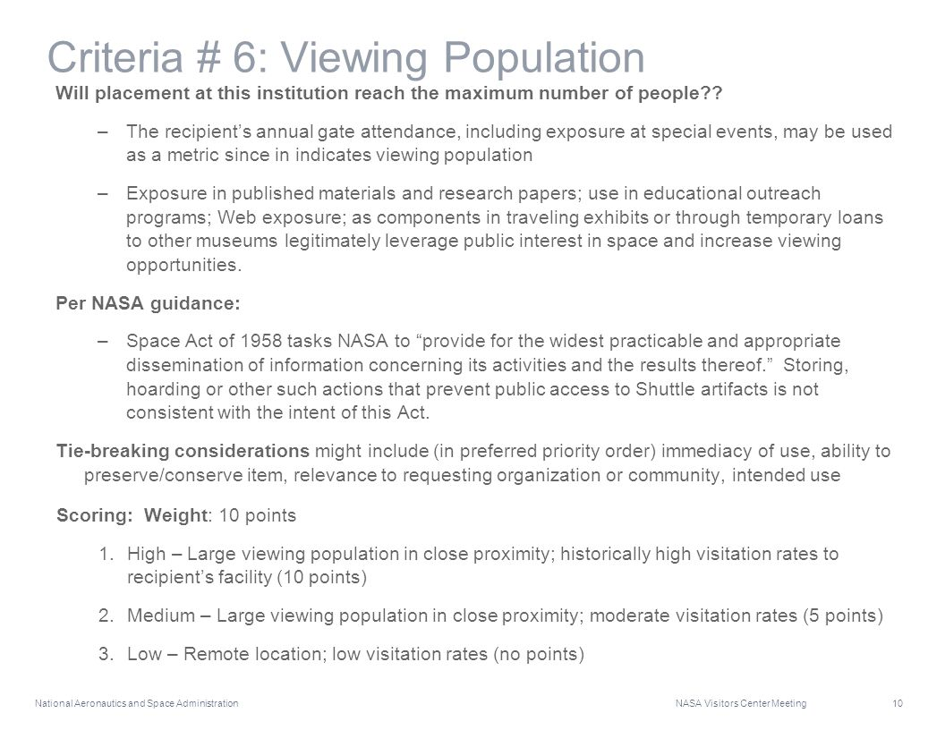 National Aeronautics and Space Administration NASA Visitors Center Meeting 10 Criteria # 6: Viewing Population Will placement at this institution reach the maximum number of people .