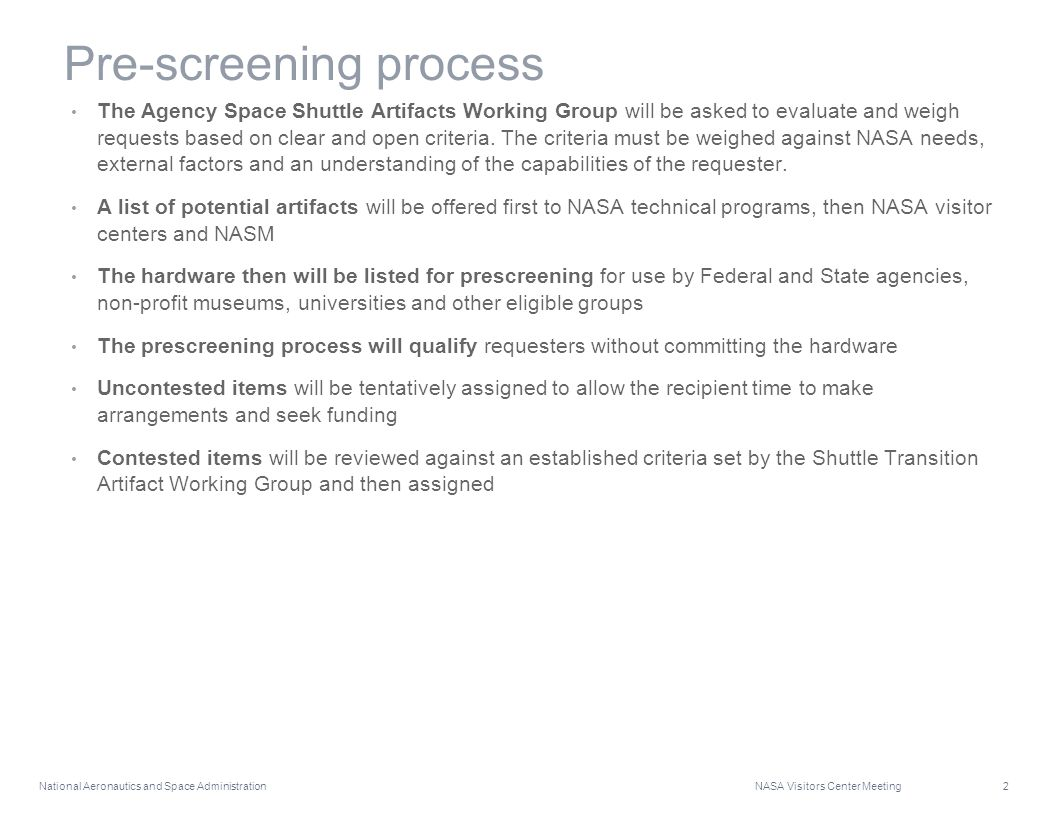 National Aeronautics and Space Administration NASA Visitors Center Meeting 2 Pre-screening process The Agency Space Shuttle Artifacts Working Group wi