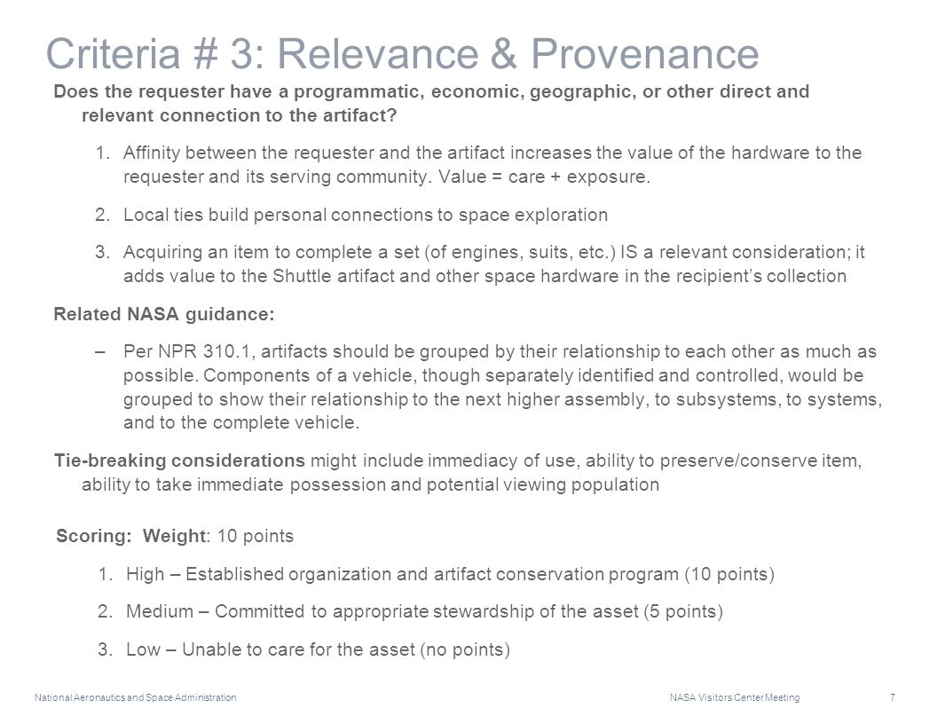 National Aeronautics and Space Administration NASA Visitors Center Meeting 7 Criteria # 3: Relevance & Provenance Does the requester have a programmat