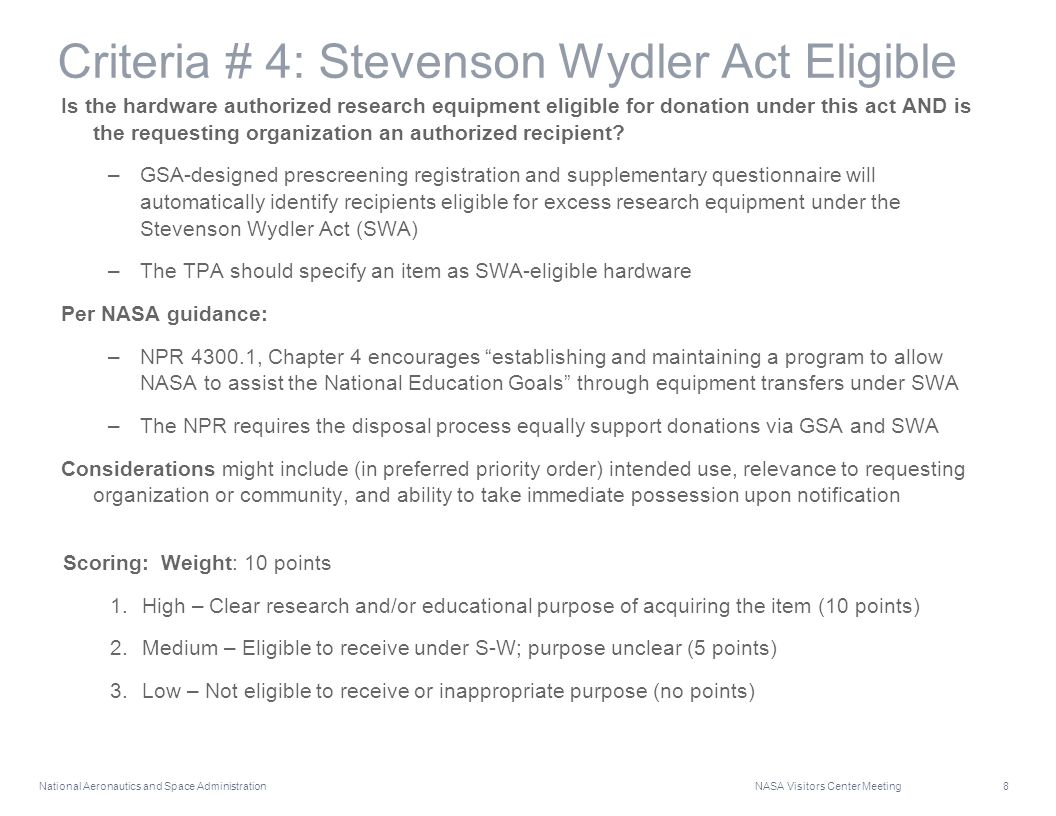 National Aeronautics and Space Administration NASA Visitors Center Meeting 8 Criteria # 4: Stevenson Wydler Act Eligible Is the hardware authorized re