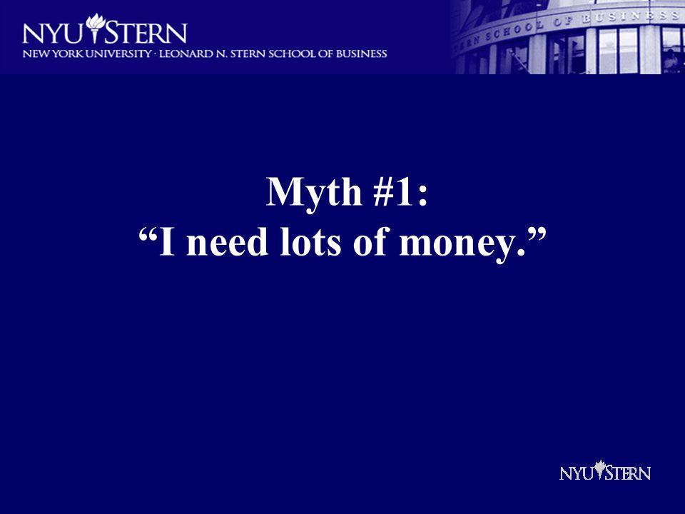Myth #1: I need lots of money.