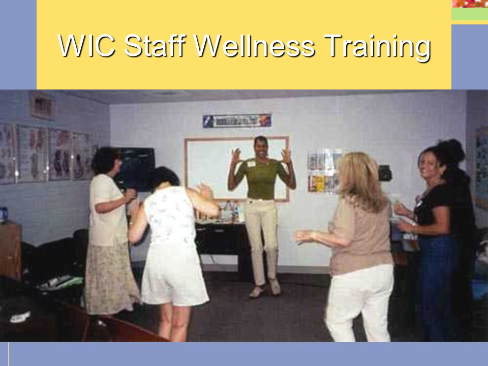 """California Fit WIC Staff Wellness Training Training sessions included: Engagement around ubiquitous nature of the problem (""""toxic"""" environment surroun"""
