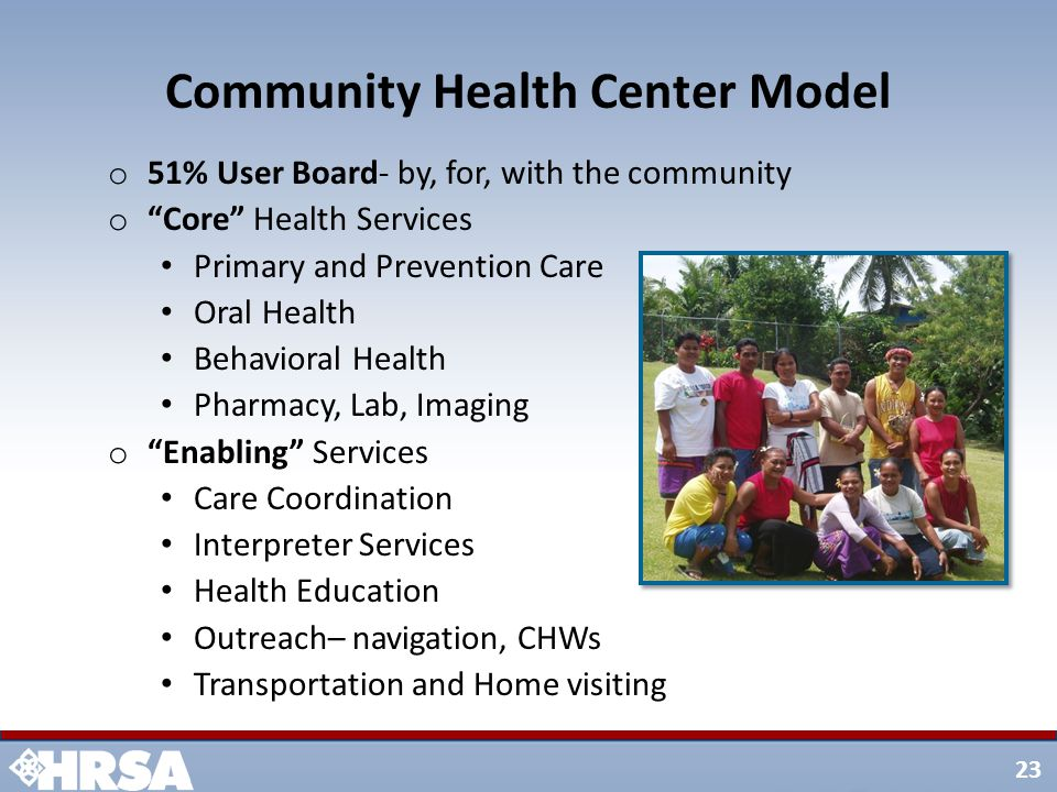 """23 o 51% User Board- by, for, with the community o """"Core"""" Health Services Primary and Prevention Care Oral Health Behavioral Health Pharmacy, Lab, Ima"""
