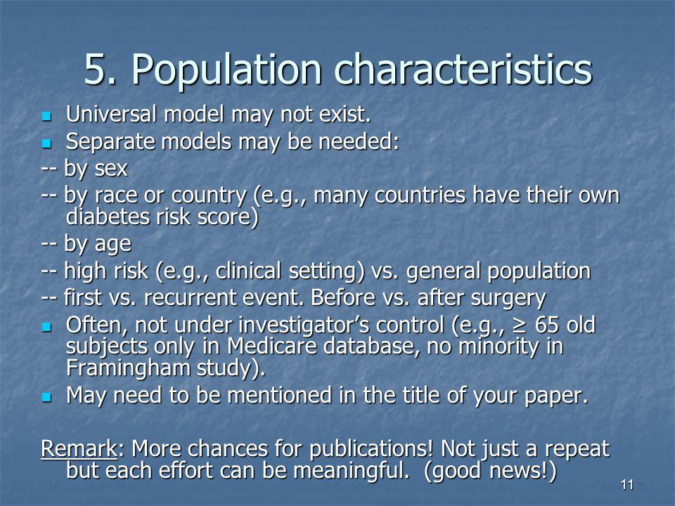 11 5. Population characteristics Universal model may not exist.