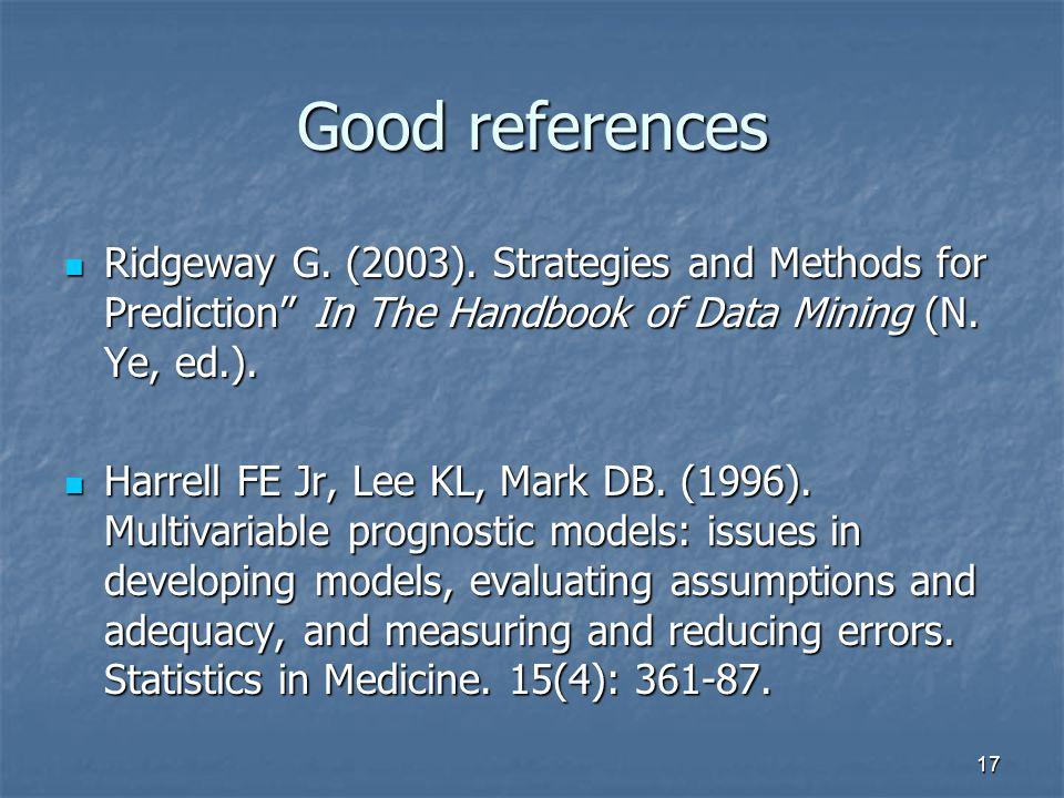 17 Good references Ridgeway G. (2003).