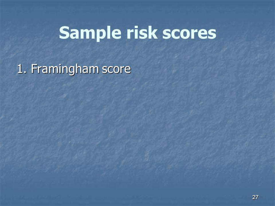 27 Sample risk scores 1. Framingham score