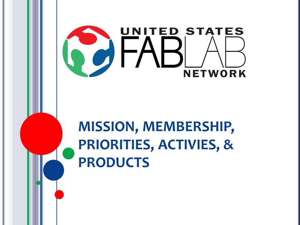 MISSION, MEMBERSHIP, PRIORITIES, ACTIVIES, & PRODUCTS