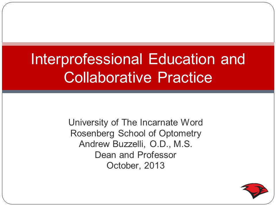University of The Incarnate Word Rosenberg School of Optometry Andrew Buzzelli, O.D., M.S.