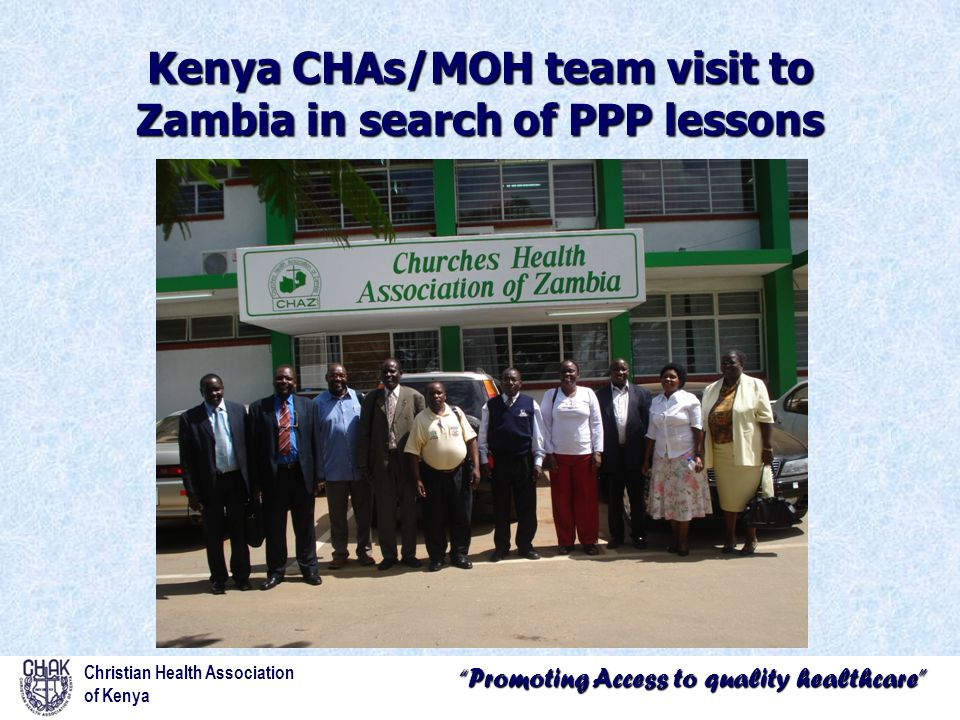 """""""Promoting Access to quality healthcare"""" Kenya CHAs/MOH team visit to Zambia in search of PPP lessons Christian Health Association of Kenya"""