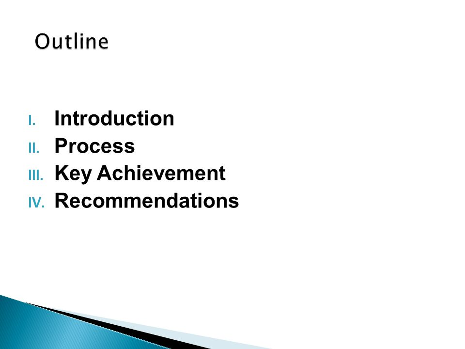 I. Introduction II. Process III. Key Achievement IV. Recommendations