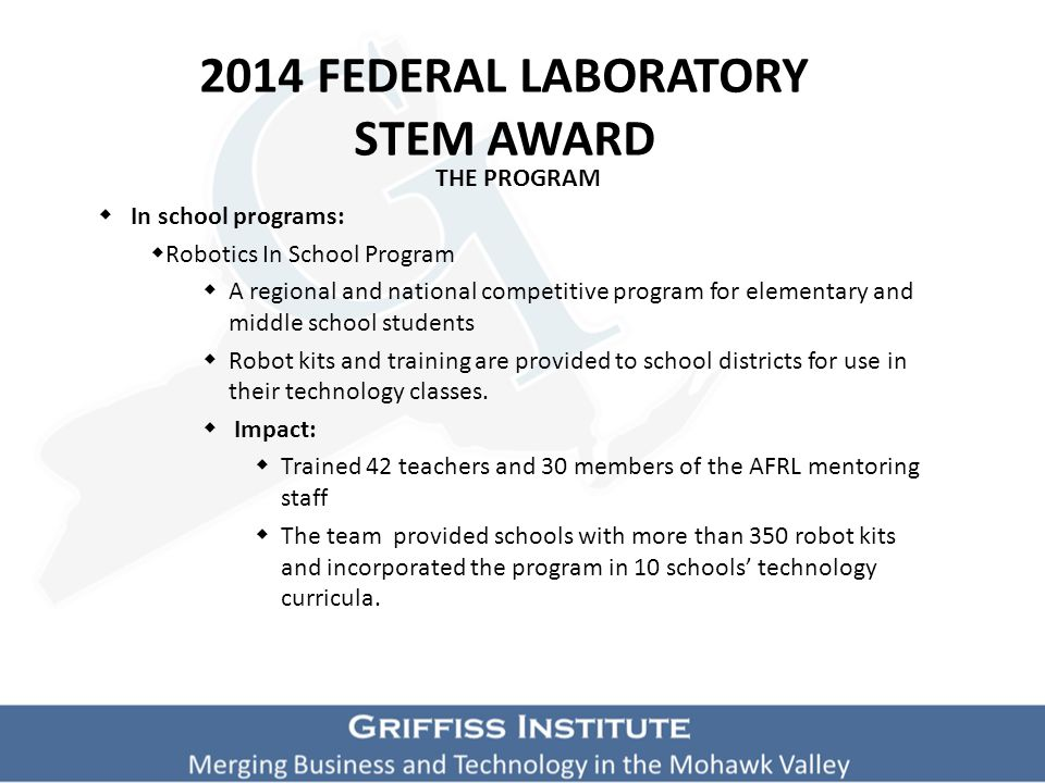 2014 FEDERAL LABORATORY STEM AWARD THE PROGRAM  Competitions:  Cyber Patriot  A year round, national, high school cyber defense competition for students in grades 9-12.