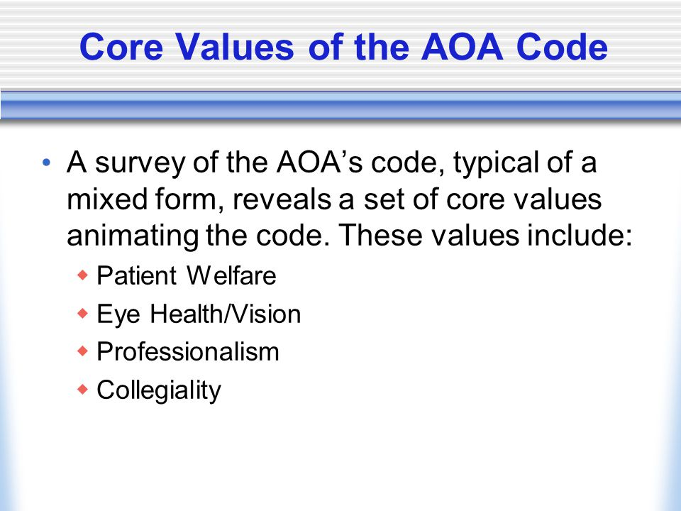 Core Values of the AOA Code A survey of the AOA's code, typical of a mixed form, reveals a set of core values animating the code.