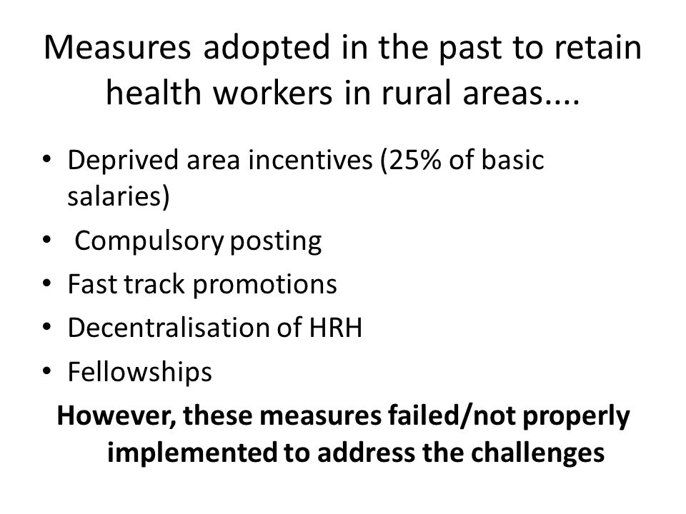 Measures adopted in the past to retain health workers in rural areas....