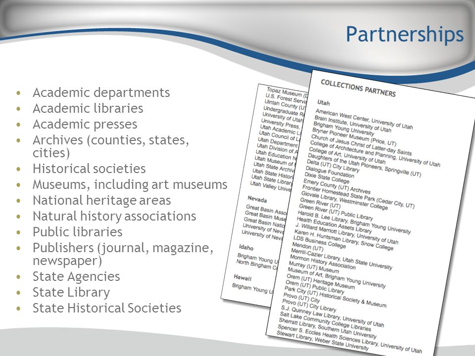Partnerships Academic departments Academic libraries Academic presses Archives (counties, states, cities) Historical societies Museums, including art