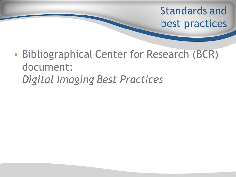 Bibliographical Center for Research (BCR) document: Digital Imaging Best Practices Standards and best practices