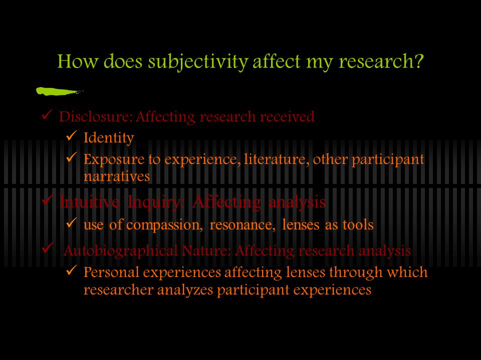 How does subjectivity affect my research.