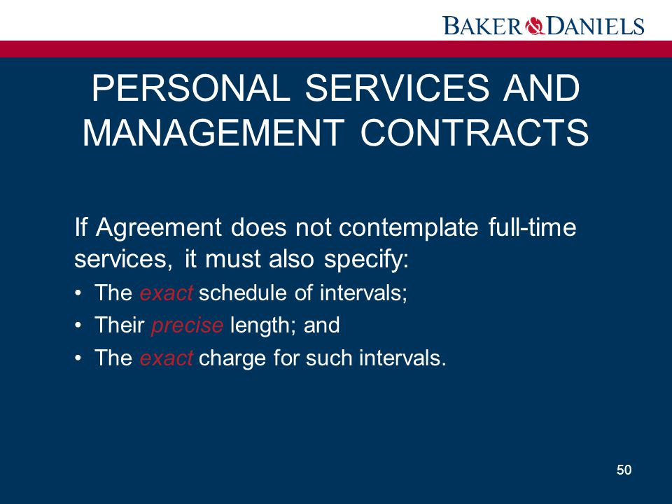 PERSONAL SERVICES AND MANAGEMENT CONTRACTS If Agreement does not contemplate full-time services, it must also specify: The exact schedule of intervals