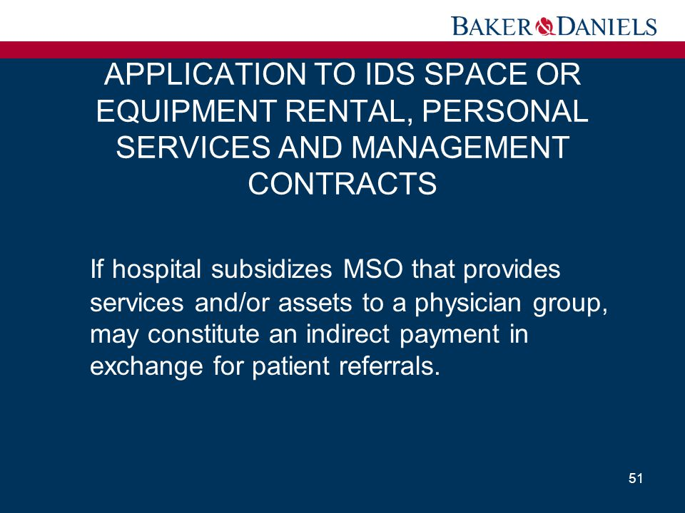 APPLICATION TO IDS SPACE OR EQUIPMENT RENTAL, PERSONAL SERVICES AND MANAGEMENT CONTRACTS If hospital subsidizes MSO that provides services and/or asse