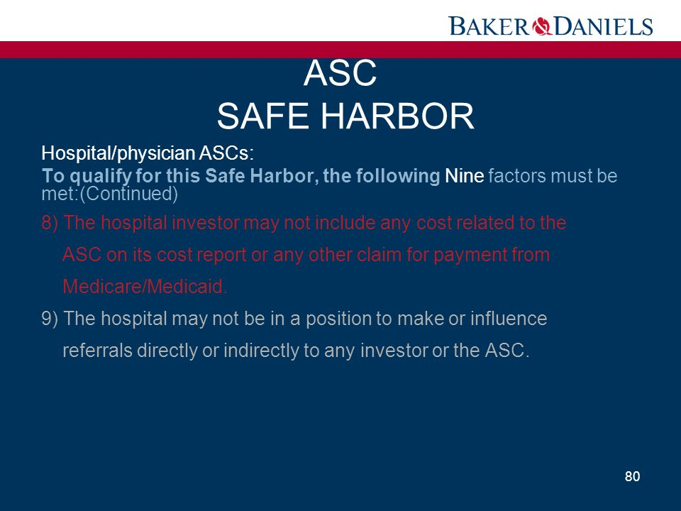 Hospital/physician ASCs: To qualify for this Safe Harbor, the following Nine factors must be met:(Continued) 8) The hospital investor may not include