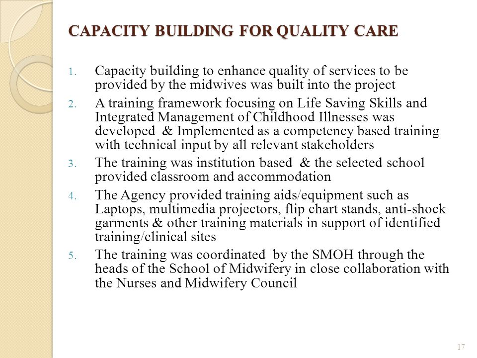 CAPACITY BUILDING FOR QUALITY CARE 1.