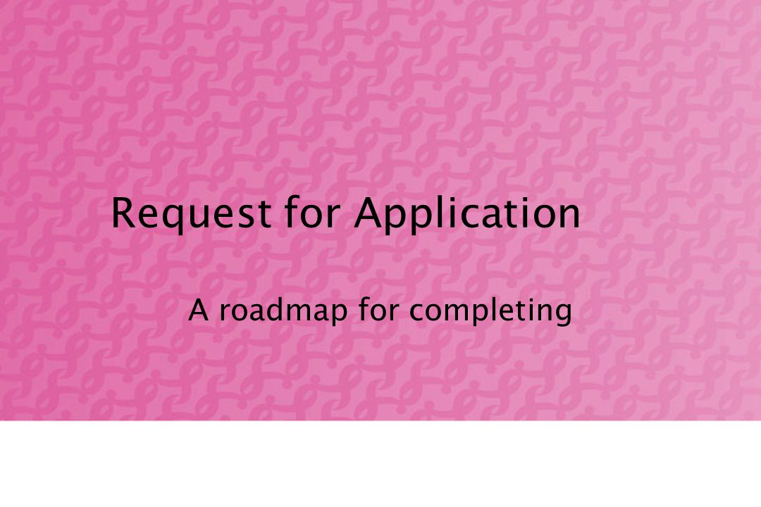 Request for Application A roadmap for completing