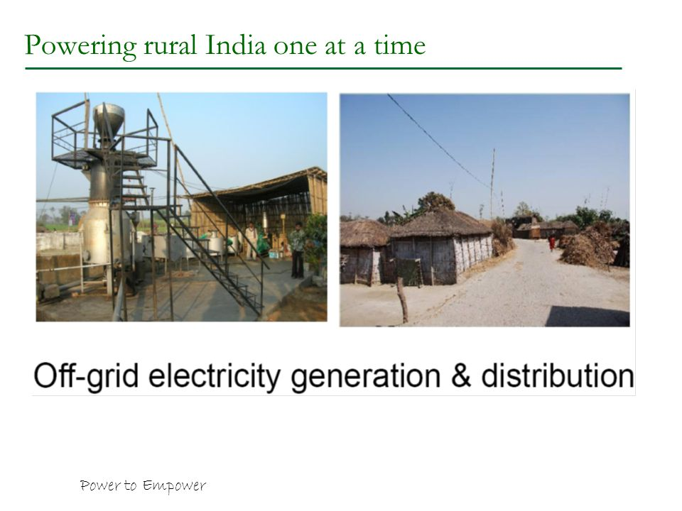 Powering rural India one at a time Power to Empower