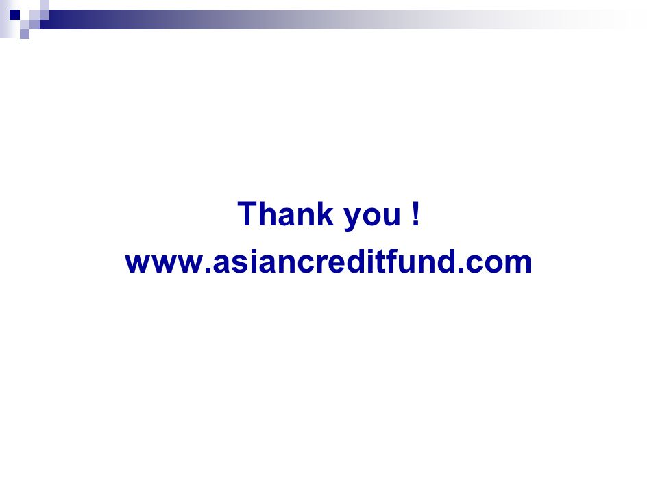 Thank you ! www.asiancreditfund.com