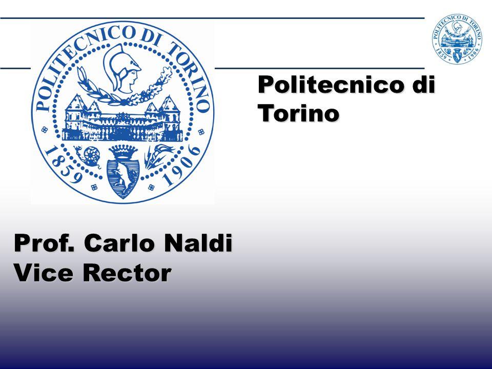1 Prof. Carlo Naldi Prof. Carlo Naldi Vice Rector Vice Rector Politecnico di Torino