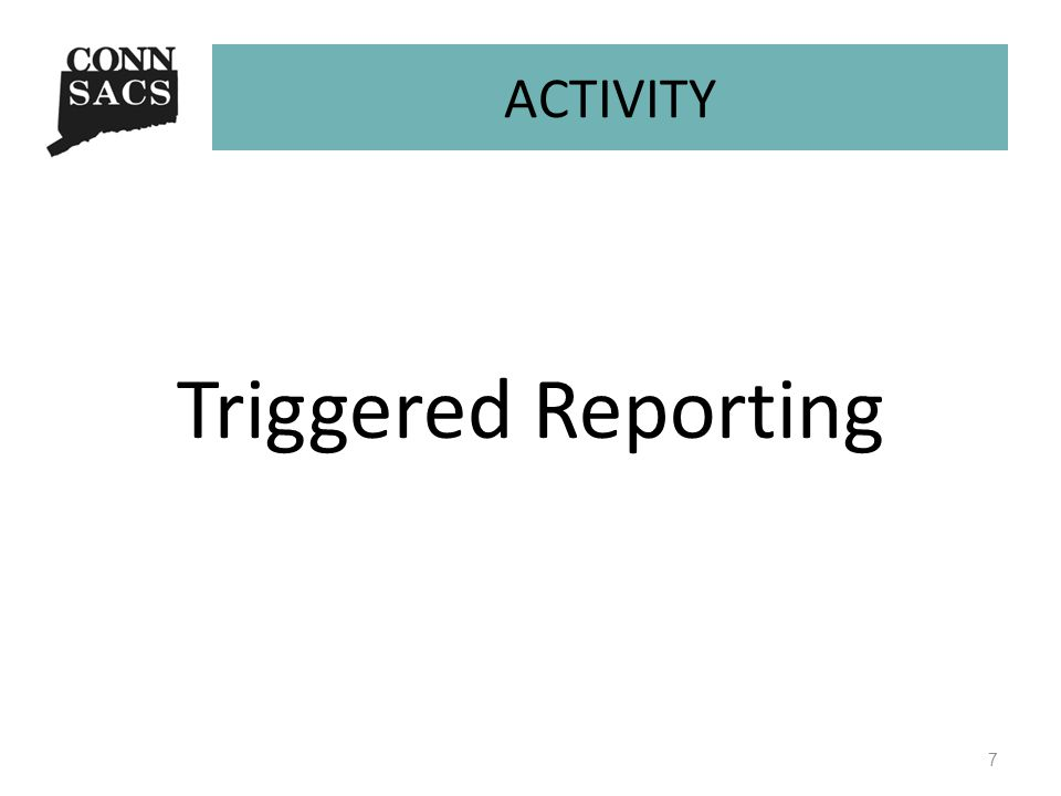 ACTIVITY Triggered Reporting 7