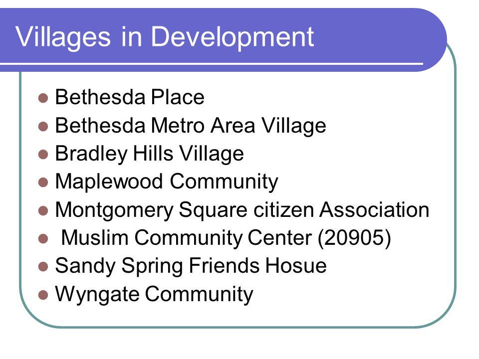 Villages in Development Bethesda Place Bethesda Metro Area Village Bradley Hills Village Maplewood Community Montgomery Square citizen Association Mus