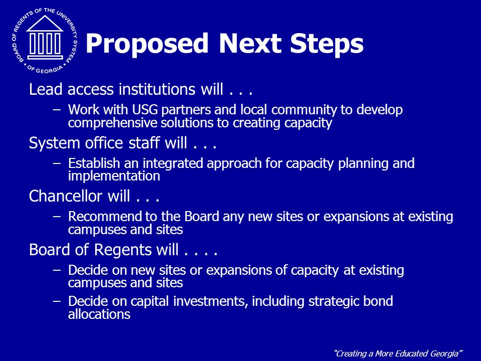 """""""Creating a More Educated Georgia"""" Proposed Next Steps Lead access institutions will... –Work with USG partners and local community to develop compreh"""