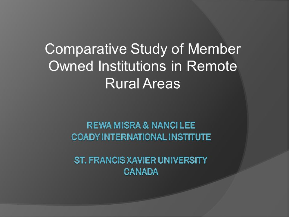 Comparative Study of Member Owned Institutions in Remote Rural Areas