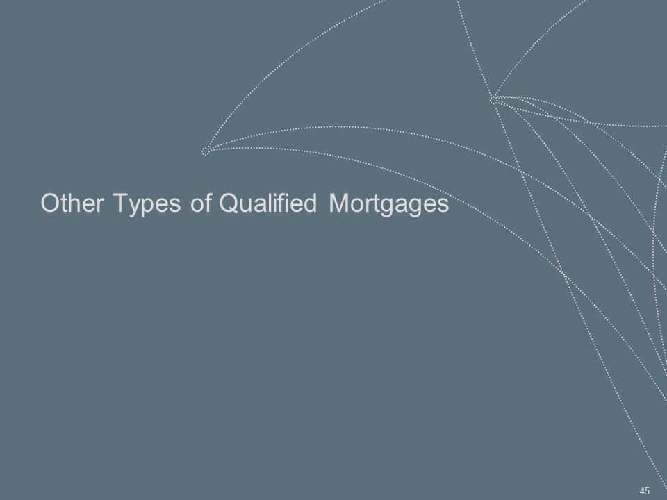 45 Other Types of Qualified Mortgages