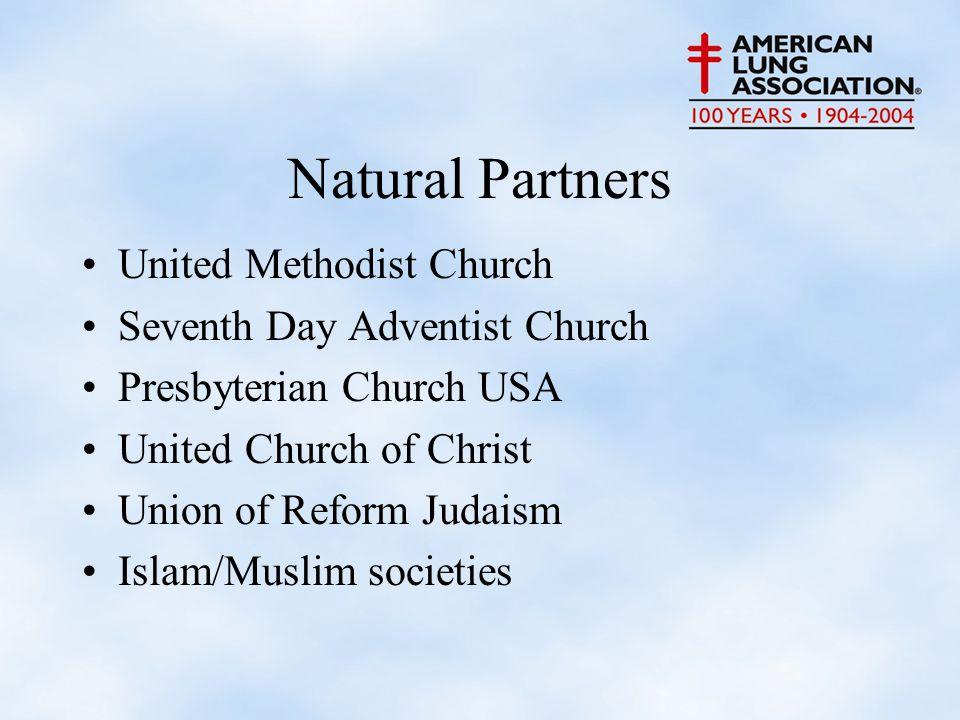Natural Partners United Methodist Church Seventh Day Adventist Church Presbyterian Church USA United Church of Christ Union of Reform Judaism Islam/Muslim societies