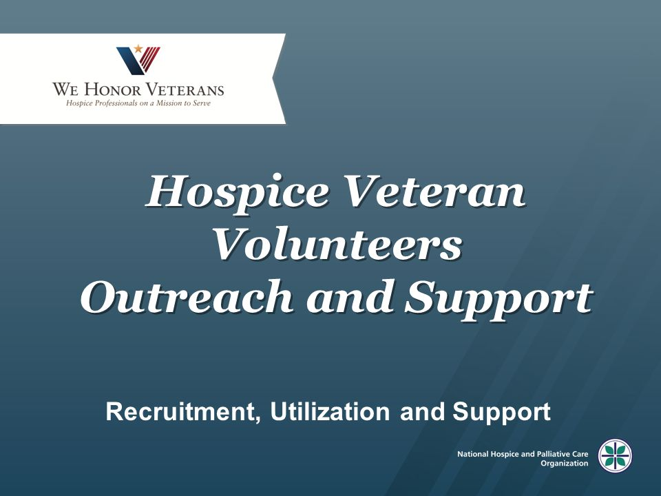 Hospice Veteran Volunteers Outreach and Support Recruitment, Utilization and Support