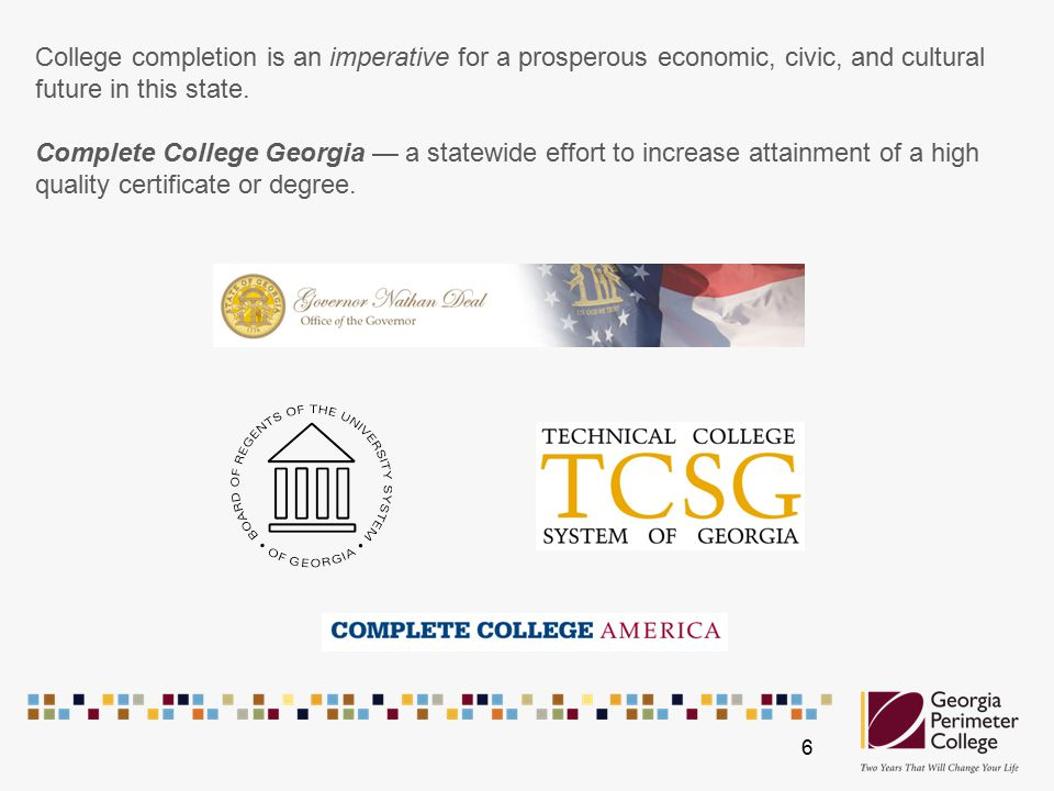 College completion is an imperative for a prosperous economic, civic, and cultural future in this state.