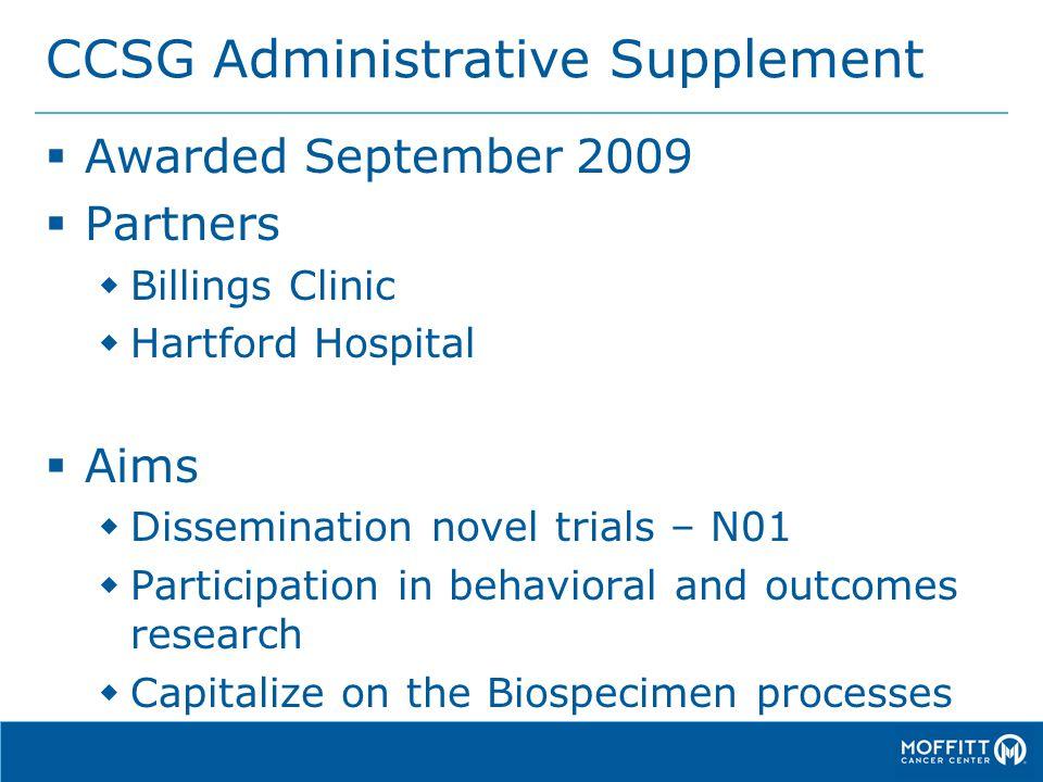 CCSG Administrative Supplement  Awarded September 2009  Partners  Billings Clinic  Hartford Hospital  Aims  Dissemination novel trials – N01  P