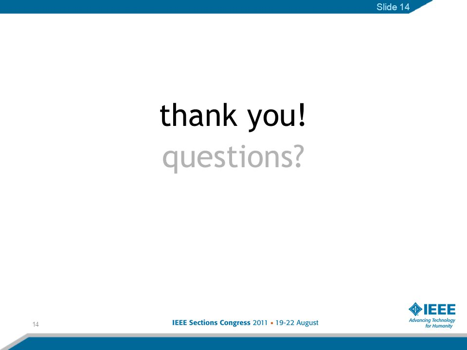 14 thank you! questions Slide 14