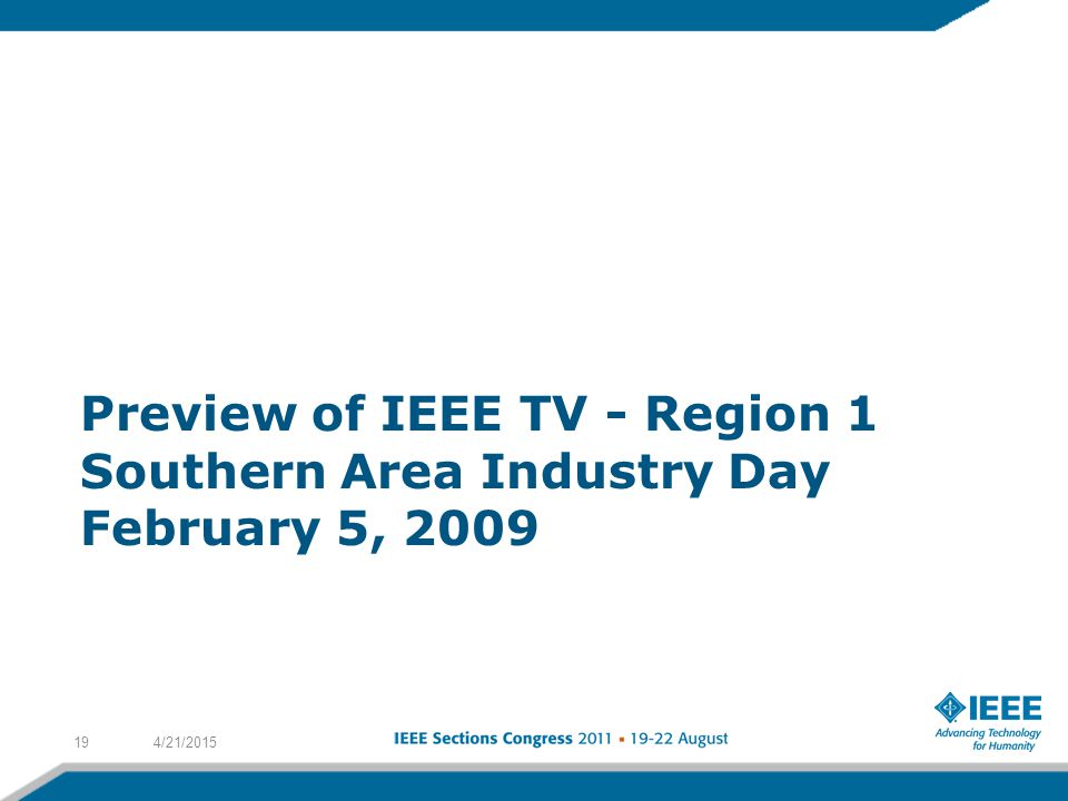 Preview of IEEE TV - Region 1 Southern Area Industry Day February 5, 2009 4/21/201519
