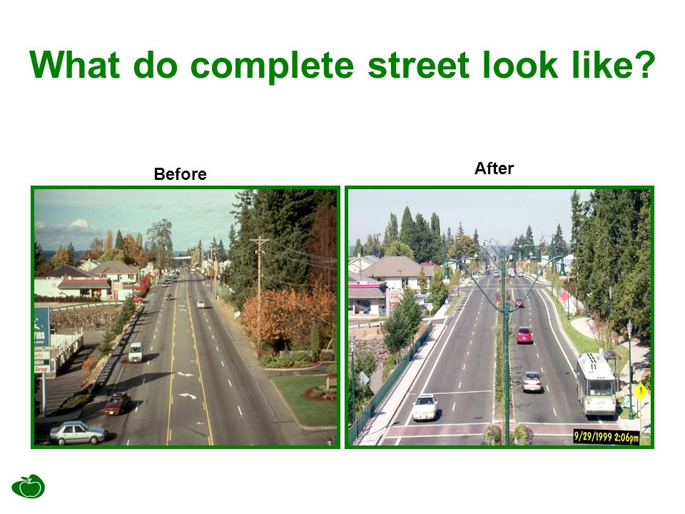 What do complete street look like? Before After
