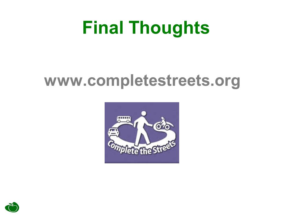 Final Thoughts www.completestreets.org