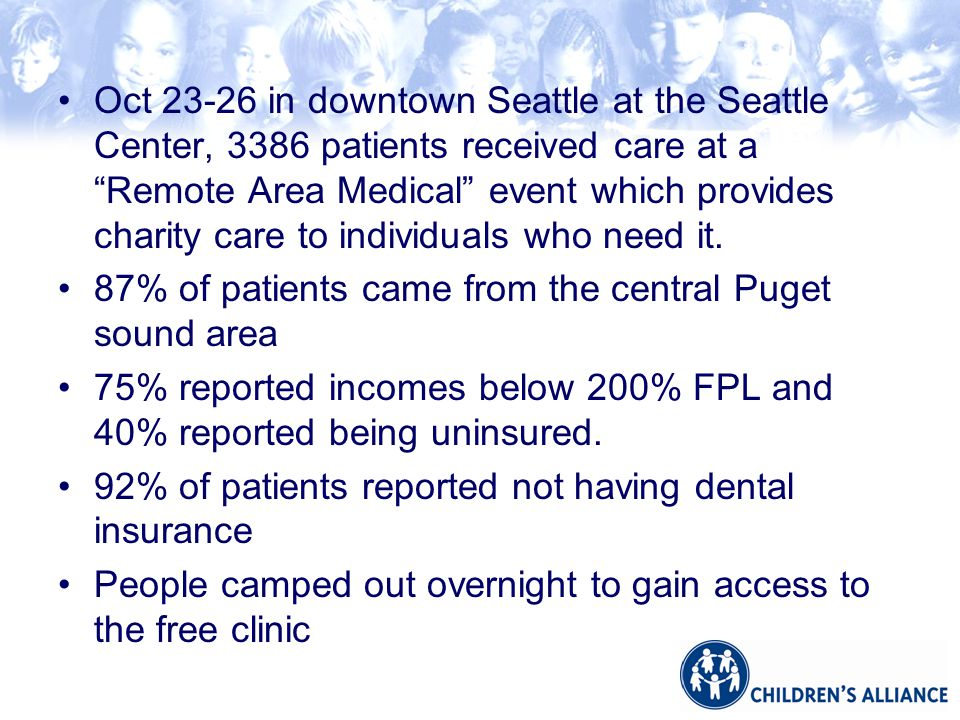 Oct 23-26 in downtown Seattle at the Seattle Center, 3386 patients received care at a Remote Area Medical event which provides charity care to individuals who need it.