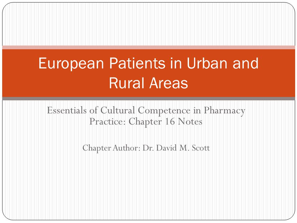 Essentials of Cultural Competence in Pharmacy Practice: Chapter 16 Notes Chapter Author: Dr.
