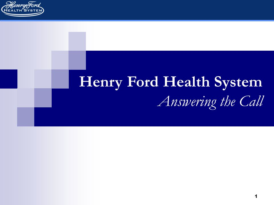 1 Henry Ford Health System Answering the Call